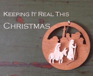 Keeping It Real This Christmas