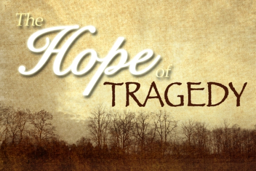 Hope of Tragedy