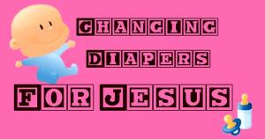 Changing Babies For Jesus