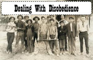 Dealing With Disobedience