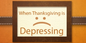 When thanksgiving is depressing