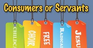 Consumers or servants