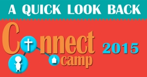 Quick look back at connect camp